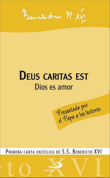 DEUS CARITAS EST : DIOS ES AMOR