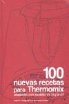 100 NUEVAS RECETAS PARA THERMOMIX. ADAPTADAS A LOS MODELOS TM 31 Y TM 21
