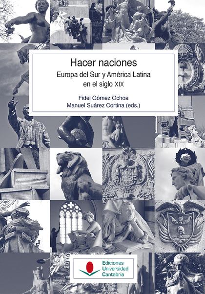 HACER NACIONES. EUROPA DEL SUR Y AMÉRICA LATINA EN EL S. XIX.