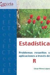ESTADISTICA.PROBLEMAS RESUELTOS Y APLICACIONES A TRAVES DE R