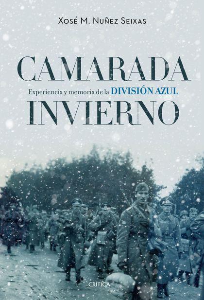 CAMARADA INVIERNO. EXPERIENCIA Y MEMORIA DE LA DIVISIÓN AZUL (1941-1945)
