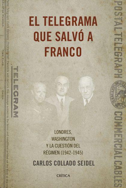 EL TELEGRAMA QUE SALVÓ A FRANCO                                                 LONDRES, WASHIN