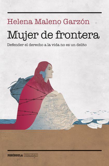 MUJER DE FRONTERA. DEFENDER EL DERECHO A LA VIDA NO ES UN DELITO