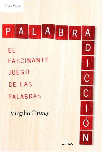 PALABRADICCIÓN. EL FASCINANTE JUEGO DE LAS PALABRAS
