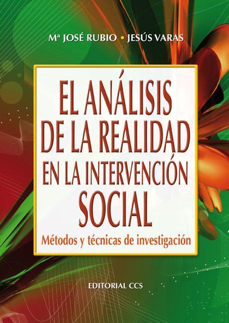 EL ANÁLISIS DE LA REALIDAD EN INTERVENCIÓN SOCIAL : MÉTODOS Y TÉCNICAS DE INVESTIGACIÓN