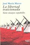 LA LIBERTAD TRAICIONADA : SIETE ENSAYOS ESPAÑOLES