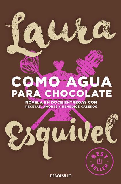 COMO AGUA PARA CHOCOLATE.