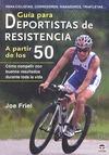 GUÍA PARA DEPORTISTAS DE RESISTENCIA A PARTIR DE LOS 50. CÓMO COMPETIR CON BUENOS RESULTADOS DU