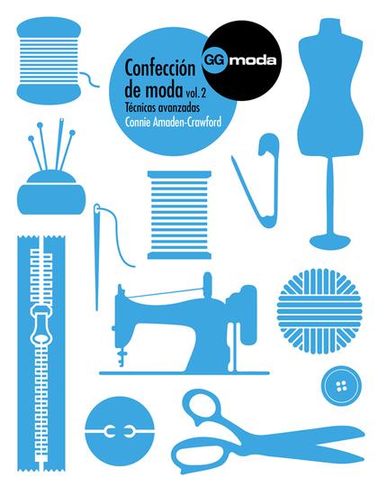 CONFECCIÓN DE MODA, VOL. 2. TÉCNICAS AVANZADAS