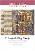 EL LINAJE DEL REY MONJE. LA CONFIGURACIÓN CULTURAL E ICONOGRÁFICA DE LA CORONA ARAGONENSIS (116