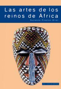 LAS ARTES DE LOS REINOS DE ÁFRICA : LA MAJESTAD DE LA FORMA