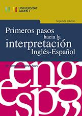 PRIMEROS PASOS HACIA LA INTERPRETACIÓN INGLÉS-ESPAÑOL.