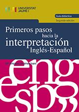 PRIMEROS PASOS HACIA LA INTERPRETACIÓN INGLÉS-ESPAÑOL. GUÍA DIDÁCTICA.