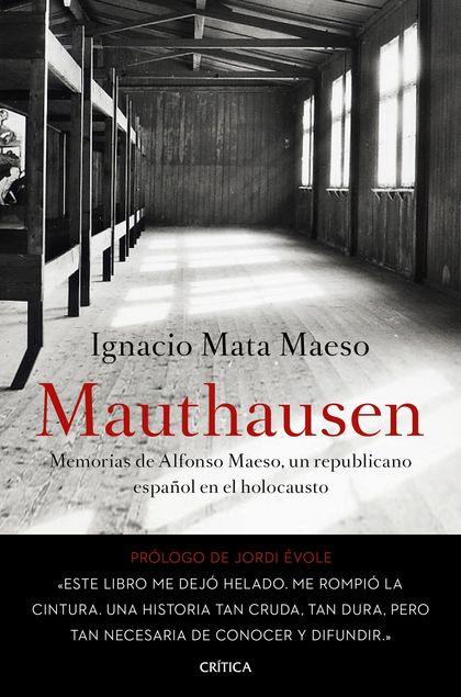 MAUTHAUSEN. MEMORIAS DE ALFONSO MAESO, UN REPUBLICANO ESPAÑOL EN EL HOLOCAUSTO