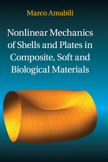 NONLINEAR MECHANICS OF SHELLS AND PLATES IN COMPOSITE, SOFT AND BIOLOGICAL MATER