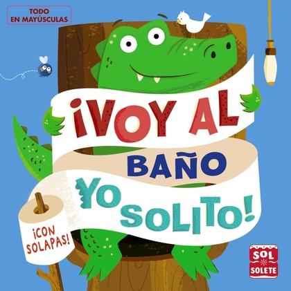 ¡VOY AL BAÑO YO SOLITO!
