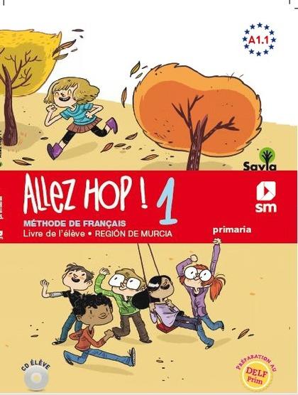 ALLEZ HOP! 1: LIVRE DE L´ÉLÈVE. 5  PRIMARIA. SAVIA..