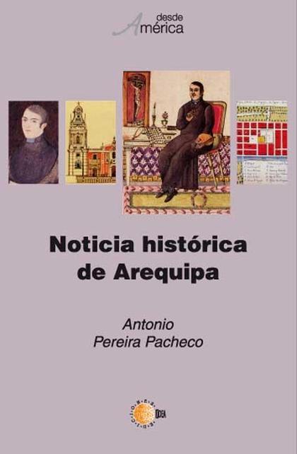 NOTICIA HISTÓRICA DE AREQUIPA