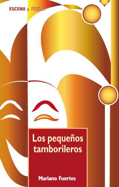 LOS PEQUEÑOS TAMBORILEROS : DRAMATIZACIONES CON EJERCICIOS RÍTMICO-MUSICALES