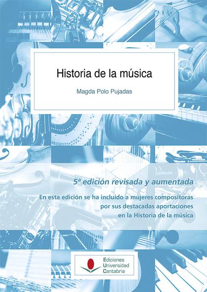 HISTORIA DE LA MÚSICA (5ª EDICIÓN REVISADA Y AUMENTADA).