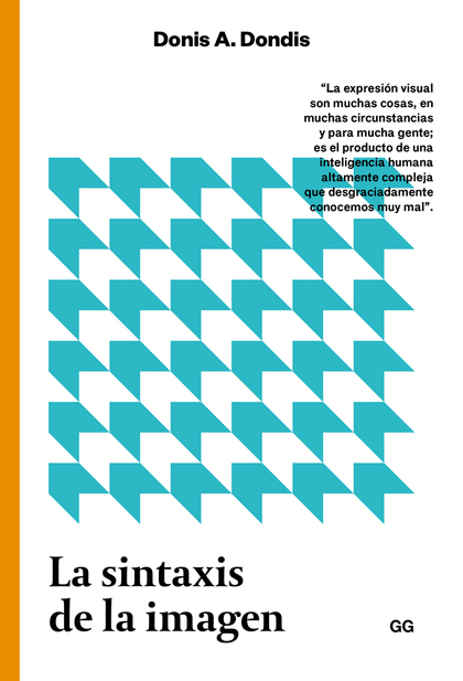 SINTÁXIS DE LA IMAGEN, LA - INTRODUCCIÓN AL ALFABETO VISUAL. EDICIÓN REVISADA  (.