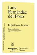 EL PROTOCOLO FAMILIAR: EMPRESA FAMILIAR Y PUBLICIDAD REGISTRAL