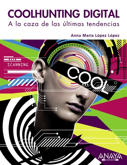 COOLHUNTING DIGITAL : A LA CAZA DE LAS ÚLTIMAS TENDENCIAS