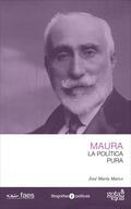 ANTONIO MAURA, LA POLÍTICA PURA