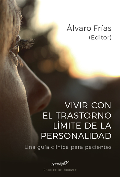 VIVIR CON EL TRASTORNO LÍMITE DE PERSONALIDAD. UNA GUÍA CLÍNICA PARA PACIENTES.