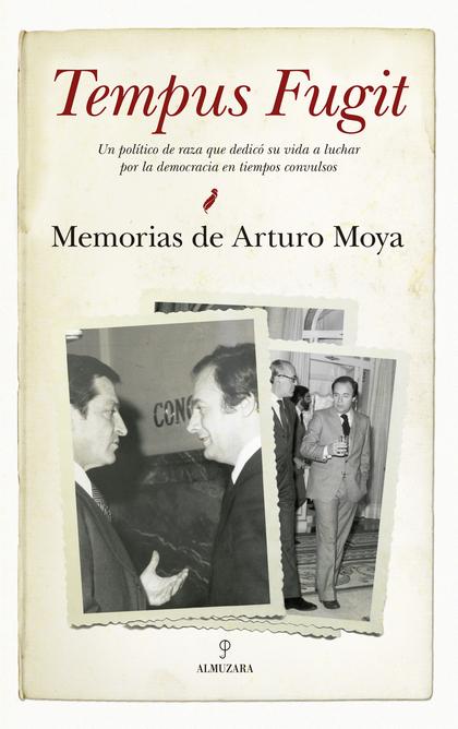 TEMPUS FUGIT. MEMORIAS DE ARTURO MOYA