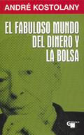 FABULOSO MUNDO DEL DINERO Y LA BOLSA, EL.