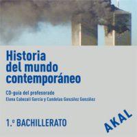 HISTORIA DEL MUNDO CONTEMPORÁNEO, 1 BACHILLERATO. LIBRO-GUÍA DEL PROFESORADO