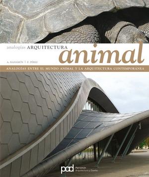 ANALOGÍAS ARQUITECTURA ANIMAL: ANALOGÍAS ENTRE EL MUNDO ANIMAL Y LA ARQUITECTURA CONTEMPORÁNEA