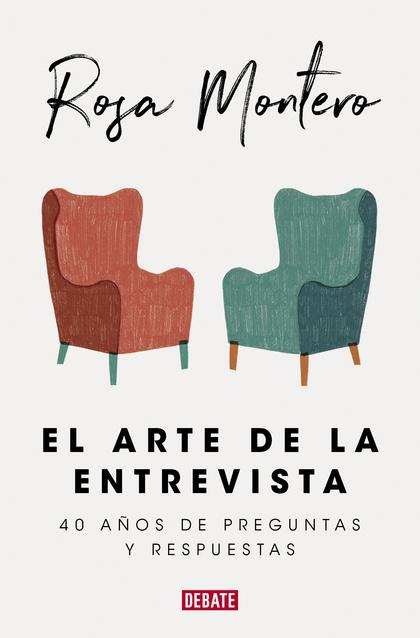 EL ARTE DE LA ENTREVISTA. 40 AÑOS DE PREGUNTAS Y RESPUESTAS