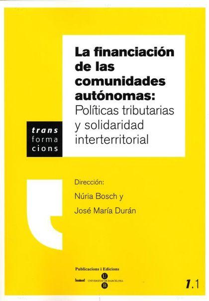LA FINANCIACIÓN DE LAS COMUNIDADES AUTÓNOMAS: POLÍTICAS TRIBUTARIAS Y SOLIDARIDAD INTERTERRITOR