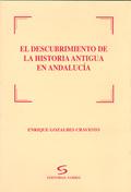 EL DESCUBRIMIENTO DE LA HISTORIA ANTIGUA EN ANDALUCÍA