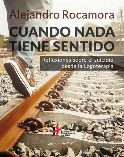 CUANDO NADA TIENE SENTIDO. REFLEXIONES SOBRE EL SUICIDIO DESDE LA LOGOTERAPIA.