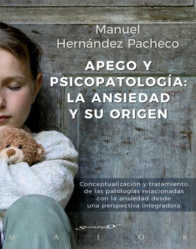 APEGO Y PSICOPATOLOGÍA: LA ANSIEDAD Y SU ORIGEN. CONCEPTUALIZACIÓN Y TRATAMIENTO.