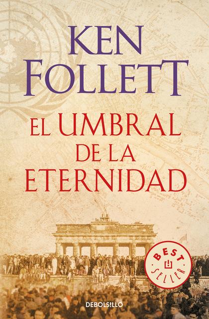 EL UMBRAL DE LA ETERNIDAD (THE CENTURY 3).