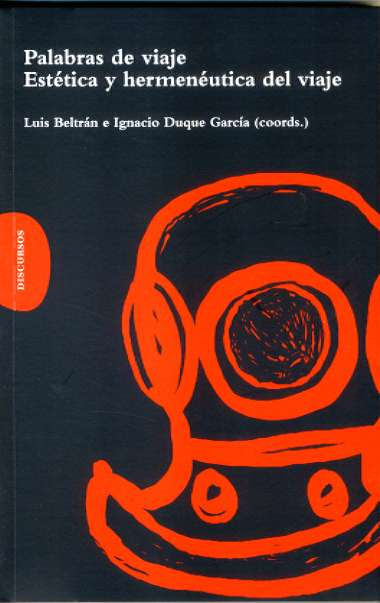 PALABRAS DE VIAJE: ESTÉTICA Y HERMENÉUTICA DEL VIAJE