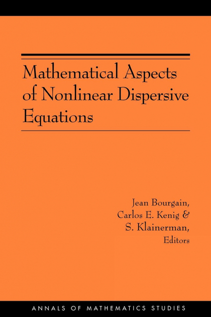 MATHEMATICAL ASPECTS OF NONLINEAR DISPERSIVE EQUATIONS (AM-163).
