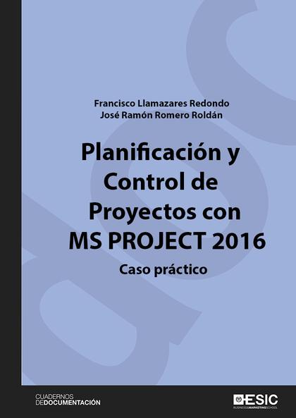 PLANIFICACIÓN Y CONTROL DE PROYECTOS CON MS PROJECT 2016                        CASO PRÁCTICO