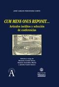 CUM MENS ONUS REPONIT.... ARTÍCULOS INÉDITOS Y SELECCIÓN DE CONFERENCIAS
