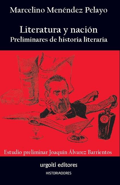 LITERATURA Y NACIÓN. PRELIMINARES DE HISTORIA LITERARIA                         PRELIMINARES DE