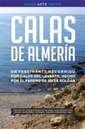 CALAS DE ALMERÍA : UN FASCINANTE RECORRIDO POR LAS CALAS DEL LEVANTE ALMERIENSE, HECHO POR EL F