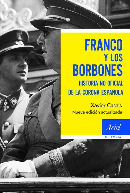 FRANCO Y LOS BORBONES. HISTORIA NO OFICIAL DE LA CORONA ESPAÑOLA