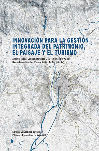 INNOVACIÓN PARA LA GESTIÓN INTEGRADA DEL PATRIMONIO, EL PAISAJE Y EL TURISMO.