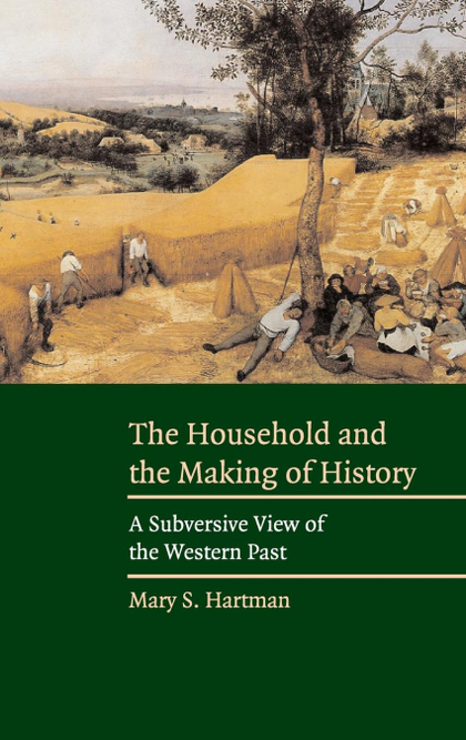 THE HOUSEHOLD AND THE MAKING OF HISTORY