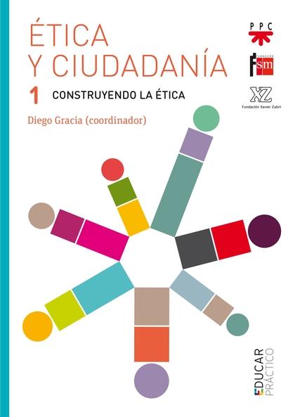 ETICA Y CIUDADANIA 1 CONSTRUYENDO LA ETI