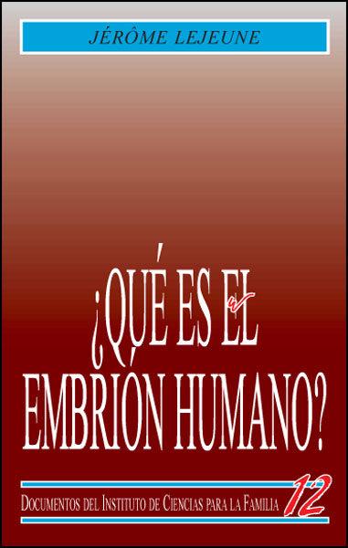 ¿QUÉ ES EL EMBRIÓN HUMANO?